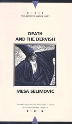 Death and the Dervish By Selimovic, Mesa/ Rakic, Bogdan (TRN)/ Dickey, Stephen M. (TRN)/ Rakic, Bogdan/ Dickey, Stephen M.